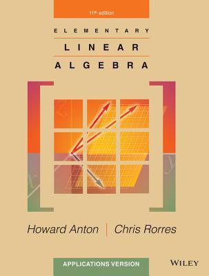 Elementary Linear Algebra By Anton, Howard/ Rorres, Chris